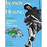Islands of Healing, Schoel, Jim, 078721924X