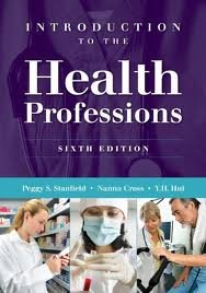 Introduction to the Health Professions 6th (sixth) edition