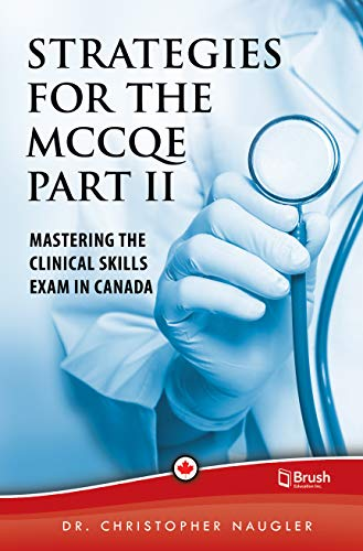 Strategies for the MCCQE Part II: Mastering the Clinical Skills Exam in Canada