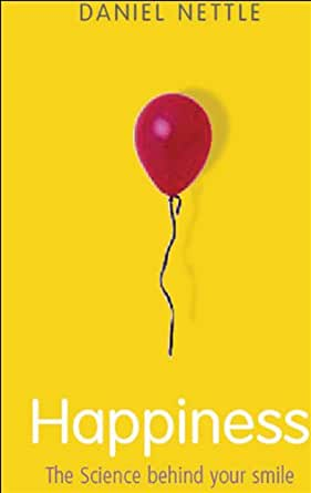 """Books that changed my life: """"Happiness: the science behind your smile"""" by Daniel Nettle"""