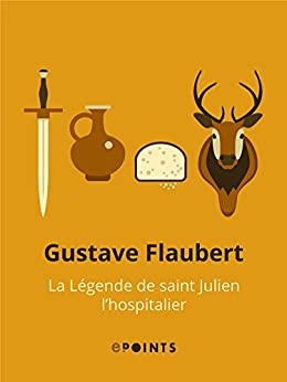 La Légende de saint Julien l'Hospitalier (French Edition) by [Flaubert, Gustave]