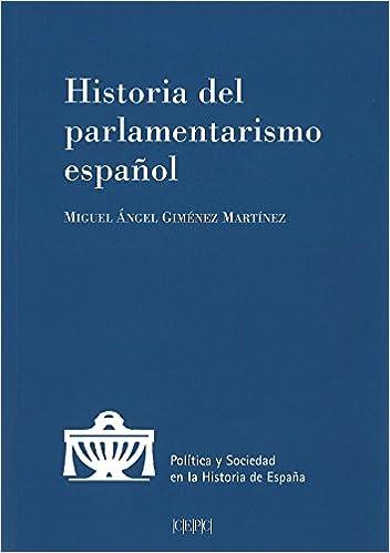 Historia del parlamentarismo español Política y Sociedad en la ...