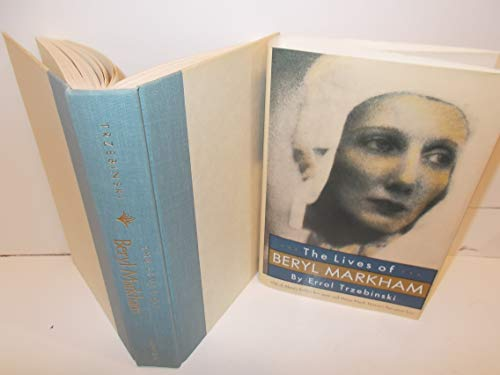 The Lives of Beryl Markham: Out of Africa's Hidden Free Spirit and Denys Finch Hatton's Last Great Love