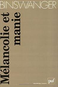Mélancolie et manie : Etudes phénoménologiques par Ludwig Binswanger