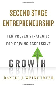 Second Stage Entrepreneurship: Ten Proven Strategies for Driving Aggressive Growth by Palgrave Macmillan