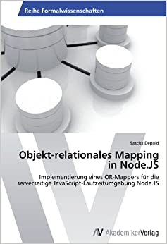 Objekt-relationales Mapping in Node.JS: Implementierung eines OR-Mappers für die serverseitige JavaScript-Laufzeitumgebung Node.JS