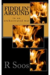 Fiddlin' Around: in an orchestrated war Paperback