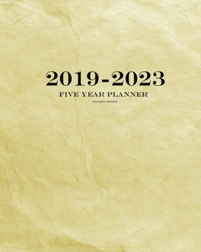 2019-2023 Textured Brown Five Year Planner: 60 Months Planner and Calendar,Monthly Calendar Planner, Agenda Planner and Schedule Organizer, Journal ... years (5 year calendar/5 year diary/8 x 10)