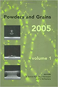 Powders and Grains 2005, Two Volume Set: Proceedings of the International Conference on Powders and Grains 2005, Stuttgart, Germany, 18-22 July 2005