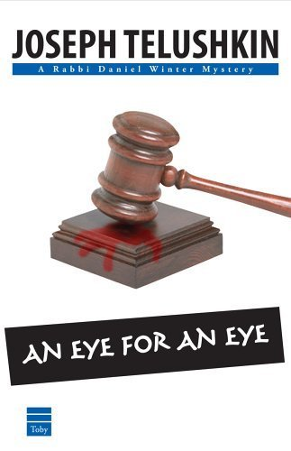 An Eye for an Eye (Rabbi Daniel Winter Mystery) by Joseph Telushkin (2006-02-01)