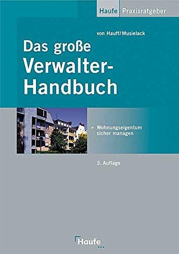 Das grosse Verwalter-Handbuch: Wohnungseigentum sicher managen.