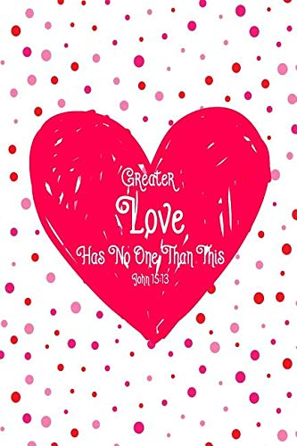 Greater Love Has No One Than This: Bible Verse Quote Cover Composition Notebook Portable (No Greater Love Than This Bible Verse)