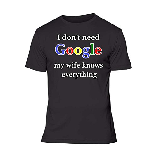 Fresh Tees Brand- I Don't Need Google My Wife Knows Everything couples shirts funny tshirts (2x-Large, - Men Googles For