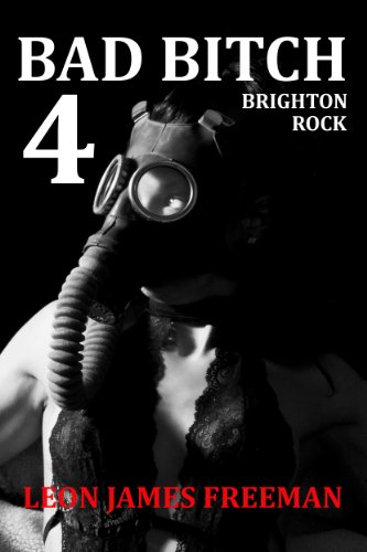 BAD BITCH 4: Brighton Rock (Nina Kelly Book 4) Book 9 coming soon. (Bad Bitch:Nina Kelly Series)