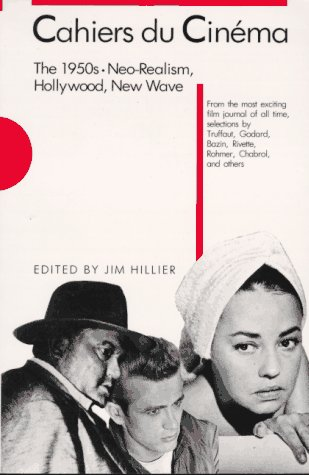Cahiers du Cinéma: The 1950s: Neo-Realism, Hollywood, New Wave (Harvard Film Studies)