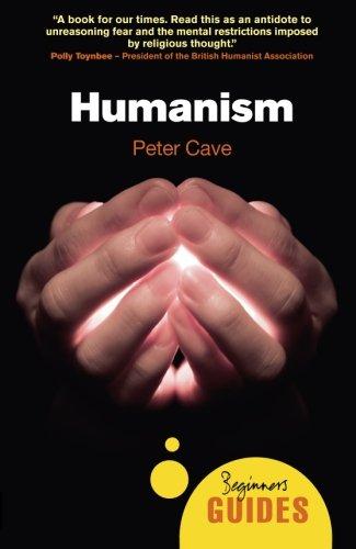 Humanism: A Beginner's Guide (Beginner's Guides)