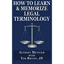 How to Learn & Memorize Legal Terminology: ... Using a Memory Palace Specfically Designed for the Law & Its Precedents