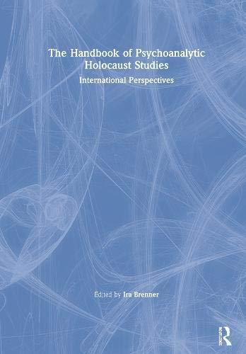 The Handbook of Psychoanalytic Holocaust Studies: International Perspectives