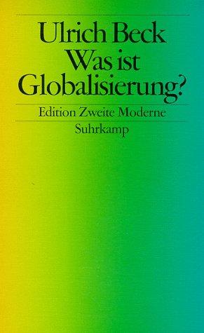 Was ist Globalisierung?: Irrtümer des Globalismus - Antwort auf Globalisierung