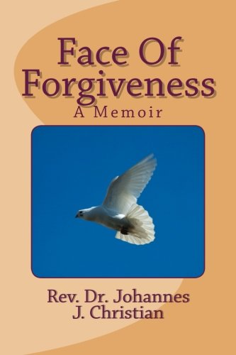 Face Of Forgiveness: A Memoir PDF