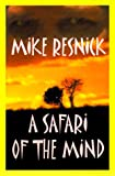 A Safari of the Mind, Mike Resnick, 1587150069