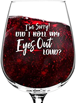 Roll My Eyes Out Loud Wine Glasses 12 75 Oz Novelty Wine Gifts For Women Wine Lover Glass W Funny Sayings Unique Birthday Present Wine Her Wife Friend Best Gag Mom Usa Made Wine