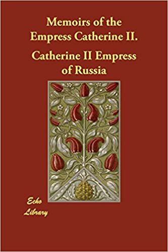 Memoirs of the Empress Catherine II.