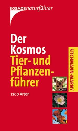 Der Kosmos Tier- und Pflanzenführer: 1200 Arten