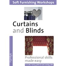 Curtains And Blinds: (Soft Furnishing Workshop Series)