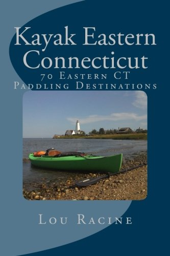 Kayak Eastern Connecticut: 70 Eastern CT Paddling
