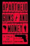 "Hennie van Vuuren, ""Apartheid Guns and Money: A Tale of Profit"" (Hurst, 2019)"