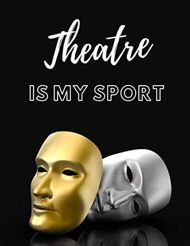 Theatre Is My Sport: Monthly Planner Calendar August 2019 to December 2020 | Appointment Scheduling, Theatre/Drama Practices & Shows