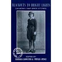 Blackouts to Bright Lights: Canadian War Bride Stories