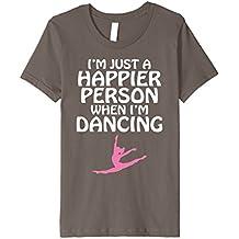 Happier Person When I'm Dancing Dancer Art T-Shirt