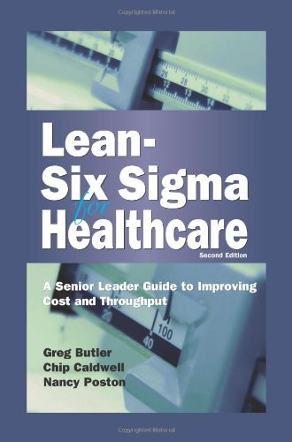 Read Online Lean-Six Sigma for Healthcare, Second Edition: A Senior Leader Guide to Improving Cost and Throughput ebook