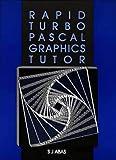 Rapid Turbo Pascal Graphics Tutor, J. Abas, 0750302062