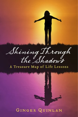 Amazon shining through the shadows a treasure map of life shining through the shadows a treasure map of life lessons by quinlan ginger fandeluxe PDF