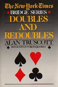 Doubles and Redoubles (The New York Times Bridge Series)