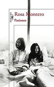 Pasiones: Amores y desamores que han cambiado la Historia (Spanish Edition)