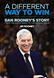 A Different Way to Win: Dan Rooney's Story from the Super Bowl to the Rooney Rule