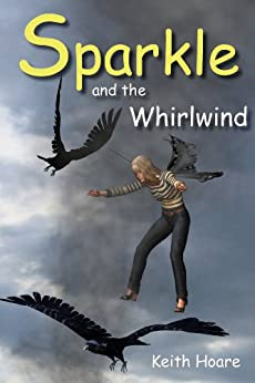 Sparkle and the Whirlwind (Tales from the fairy circle Book 2) by [Hoare, Keith]