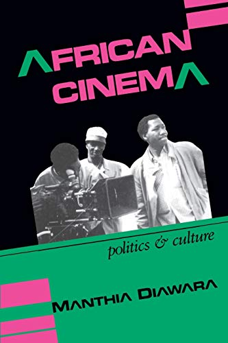 African Cinema: Politics and Culture (Blacks in the Diaspora)