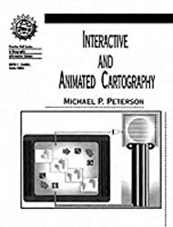 Interactive and Animated Cartography (Prentice Hall series in geographic information science)