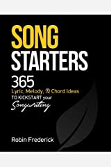 Song Starters: 365 Lyric, Melody, & Chord Ideas to Kickstart Your Songwriting Paperback