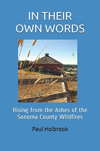 IN THEIR OWN WORDS: Rising from the Ashes of the Sonoma County Wildfires (IN THIER OWN WORDS) ()