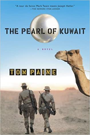 The Pearl Of Kuwait A Novel Of The Gulf War Paine Tom 9780156028981 Amazon Com Books