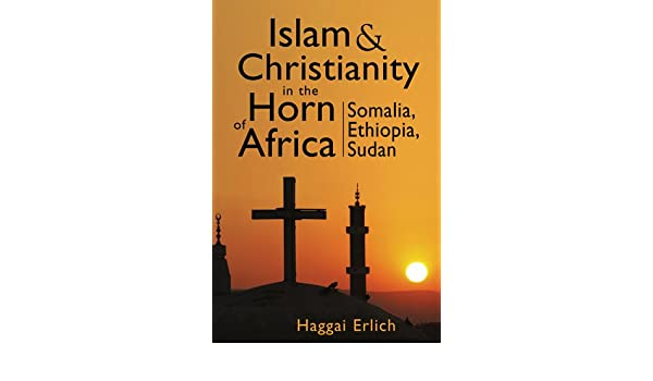 Islam and Christianity in the Horn of Africa: Somalia, Ethiopia