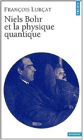 Livres audio gratuits à télécharger pour ipod Niels Bohr et la physique quantique de François Lurçat ( 13 octobre 2001 ) iBook
