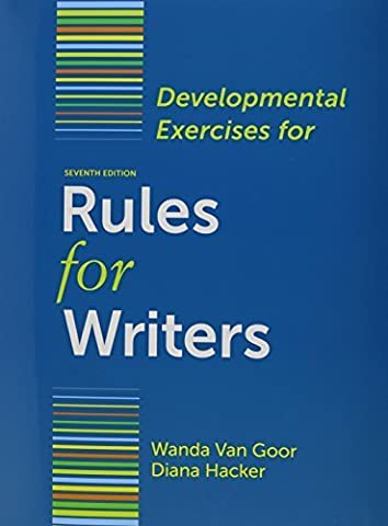 Rules for Writers 7e with Writing about Literature (Tabbed Version) & Developmental Exercises 7th edition by Hacker, Diana, Sommers, Nancy (2011) (Rules For Writers 7th)