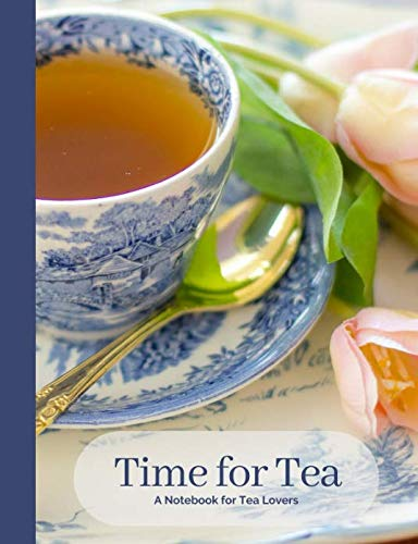Time for Tea- Vintage Blue & White English Tea Cup- A Blank Notebook Journal for Tea Lovers (Tea Cup Notebook Collection)
